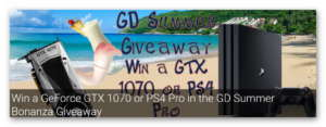 GD Summer Giveaway – Choose a Nvidia GTX 1070 Graphics Card or PS4